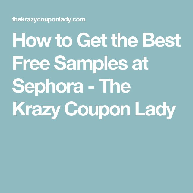 How to Get the Best Free Samples at Sephora - The Krazy Coupon Lady