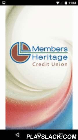 Members Heritage Credit Union  Android App - playslack.com ,  MEMBERS HERITAGE CREDIT UNION MOBILE BANKING APPBank on the go with the Members Heritage Credit Union Mobile Banking App. Manage your accounts from your mobile phone when it's convenient for you. FEATURES:The Members Heritage Credit Union Mobile Banking App is fast, convenient and free and allows users to:• Check account balances• See recent activity• View transaction history• Transfer money between accounts• Locate and get…
