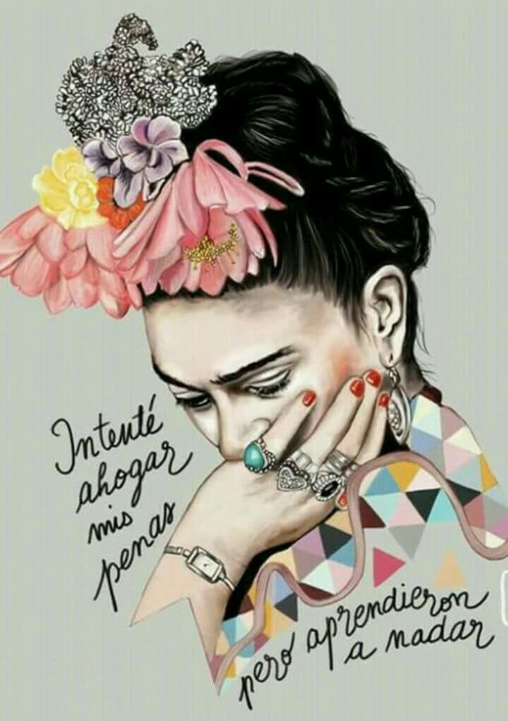 I try to drown my sorrows buy they learned to swim - Frida Kahlo
