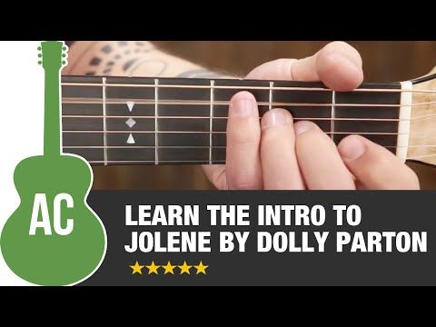 "How to Play ""Jolene"" by Dolly Parton On Guitar - Easy Country Songs For Guitar - YouTube"