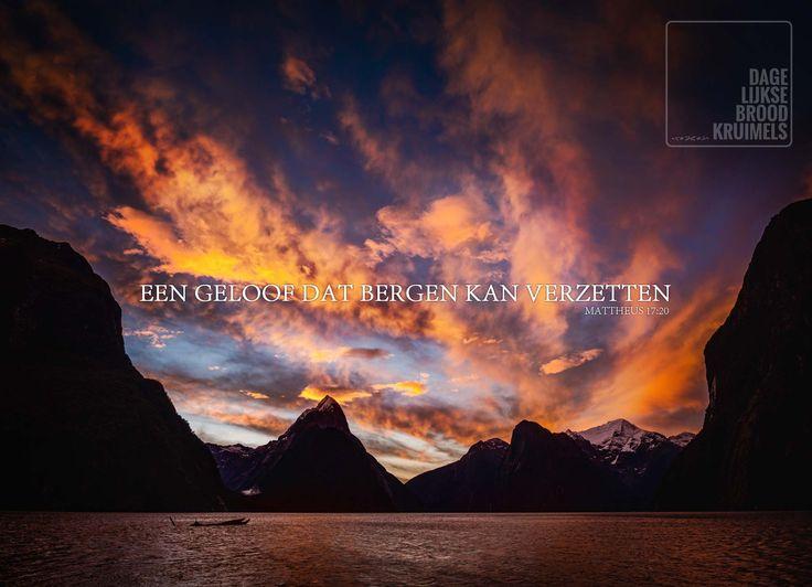 En Jezus zeide tot hen: Om uws ongeloofs wil; want voorwaar zeg Ik u: Zo gij een geloof hadt als een mosterdzaad, gij zoudt tot deze berg zeggen: Ga heen van hier derwaarts, en hij zal heengaan; en niets zal u onmogelijk zijn. Mattheus 17:20  #Bergen, #Geloof  http://www.dagelijksebroodkruimels.nl/quotes-bijbel/mattheus-17-20/