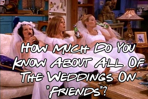 """How Much Do You Know About All Of The Weddings On """"Friends"""" OMG THERE IS A LINK AT THE BOTTOM TO A WEDDING SHOWER FRIENDS GAME! We are doing that at mine."""