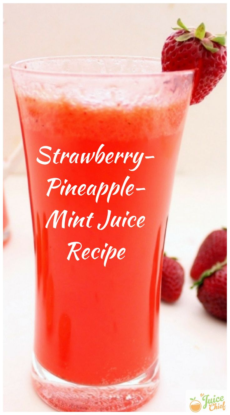 Strawberry-Pineapple-Mint Juice Recipe  This refreshing blend is perfect to drink anytime. Place strawberries, pear, pineapple and peppermint in a blender to get all the nutrients needed for your daily grind.  Get the full recipe today via The Juice Chief.