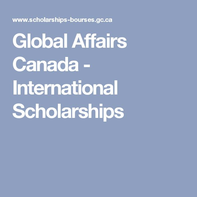 Global Affairs Canada - International Scholarships