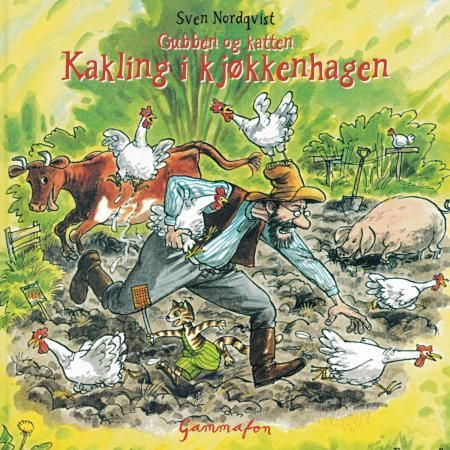 Kakling i kjøkkenhagen - Sven Nordqvist Thomas Frykberg Sigve Bøe Svein Tindberg Sigrid Huun Anne Einan