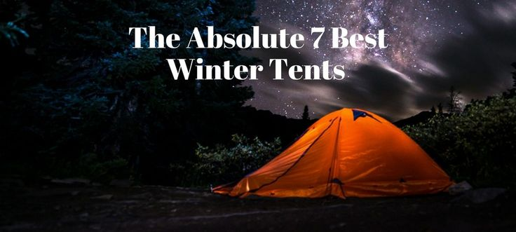 The 7 Best Winter Tents for 2017