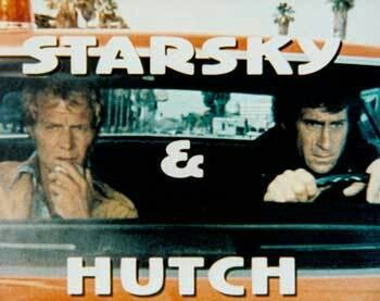 Starsky & Hutch - Still one of my favorite cop shows from back in the day.