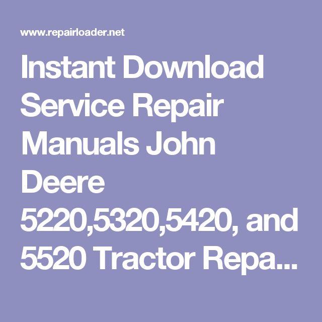 Instant Download Service Repair Manuals John Deere 522053205420. Instant Download Service Repair Manuals John Deere 522053205420 And 5520 Tractor Manual Pinterest. John Deere. John Deere 5520 Parts Schematic At Scoala.co