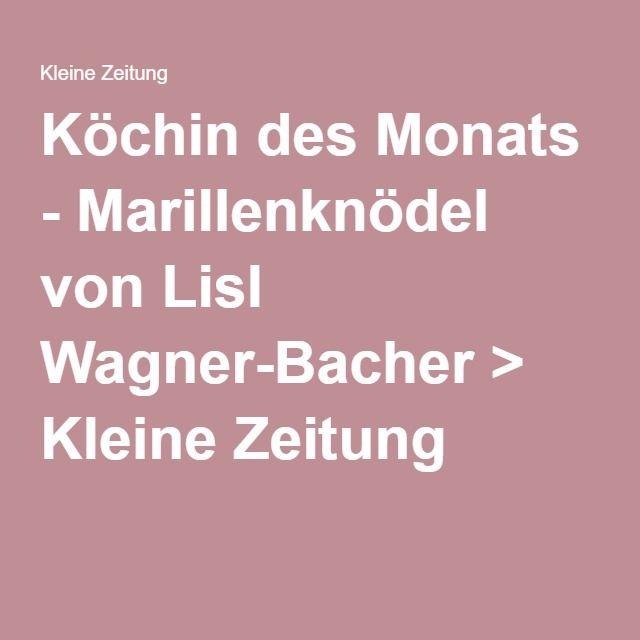Köchin des Monats - Marillenknödel von Lisl Wagner-Bacher > Kleine Zeitung