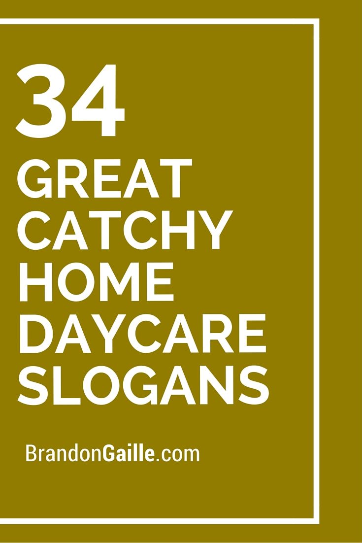 34 great catchy home daycare slogans