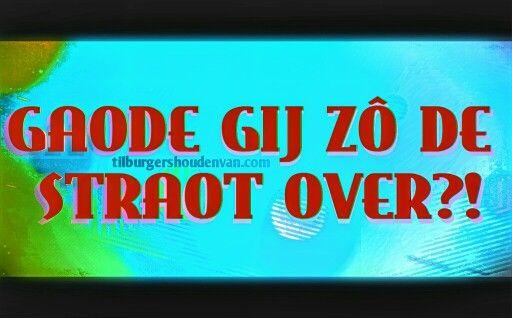 #gezegde #tilburgs#dialect #Tilburg #Kwèèke #tilburgershoudenvan
