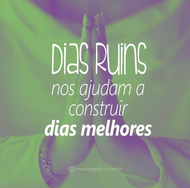 #mensagenscomamor #diasruins #diasmelhores #vida #reflexões #pensamentos