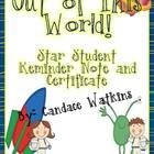 Celebrate your star students with this cute Out of This World Certificate, and make sure your parents and students do not forget their special star student's week/day by using the matching reminder note. FREE!!!