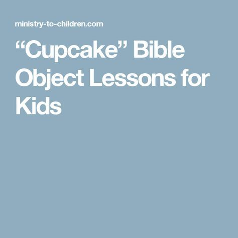"""""""Cupcake"""" Bible Object Lessons for Kids"""
