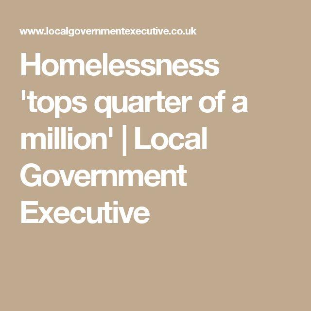 Homelessness 'tops quarter of a million' | Local Government Executive