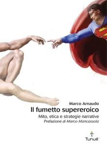 Il fumetto supereroico, Marco Arnaudo, Tunué