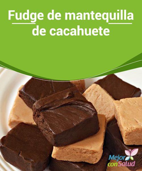 Fudge de mantequilla de cacahuete Si no nos gusta encontrar trozos de maní podemos también pulverizarlo antes de añadirlo a la mezcla. Aunque esta nos pueda parecer muy líquida, al enfriarse terminará adquiriendo una consistencia sólida