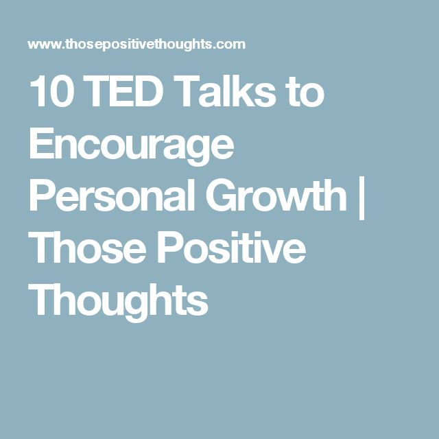 10 TED Talks to Encourage Personal Growth   Those Positive Thoughts