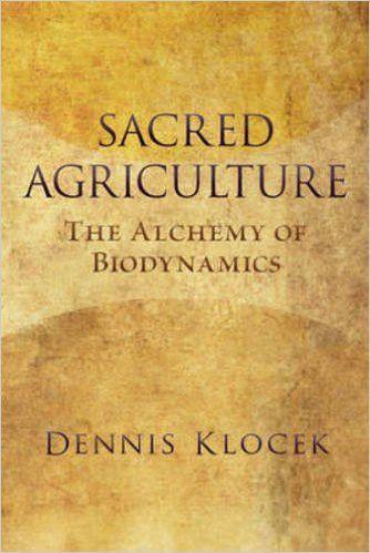 Sacred Agriculture, by Dennis Klocek