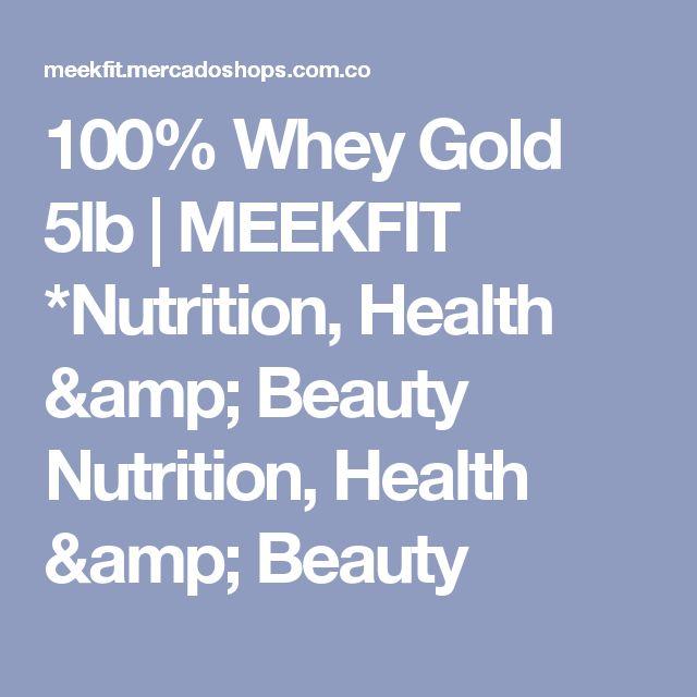 100% Whey Gold 5lb | MEEKFIT     *Nutrition, Health & Beauty                        Nutrition, Health & Beauty