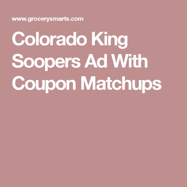 Colorado King Soopers Ad With Coupon Matchups
