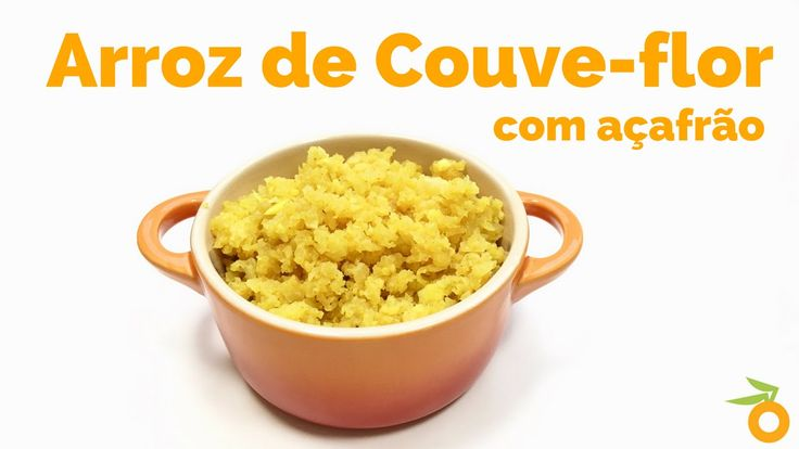 Receita: Como fazer Arroz de Couve-flor com Açafrão / Cúrcuma