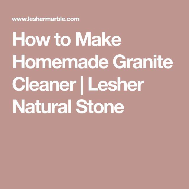 How to Make Homemade Granite Cleaner | Lesher Natural Stone