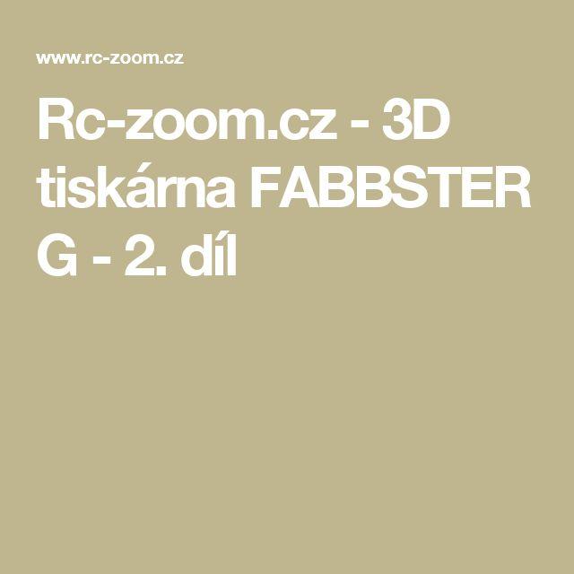 Rc-zoom.cz - 3D tiskárna FABBSTER G - 2. díl