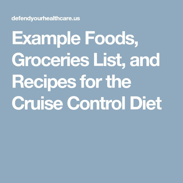 Example Foods, Groceries List, and Recipes for the Cruise Control Diet