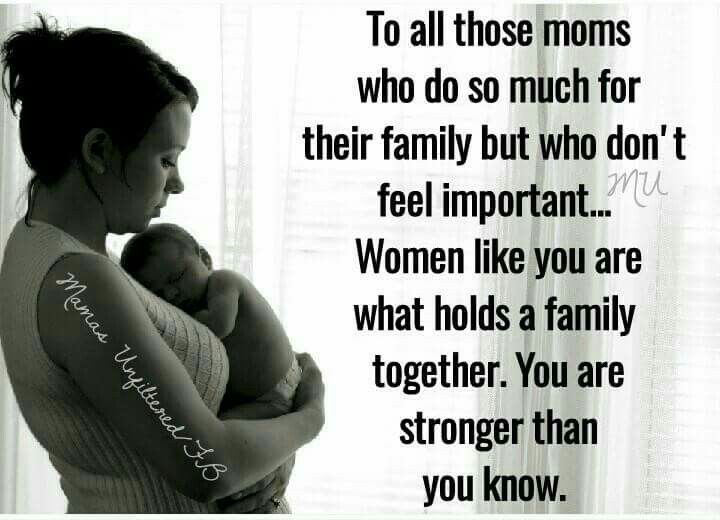 Mothers are the very fiber of what does hold  and keep a family together!