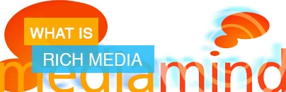 All about Rich Media