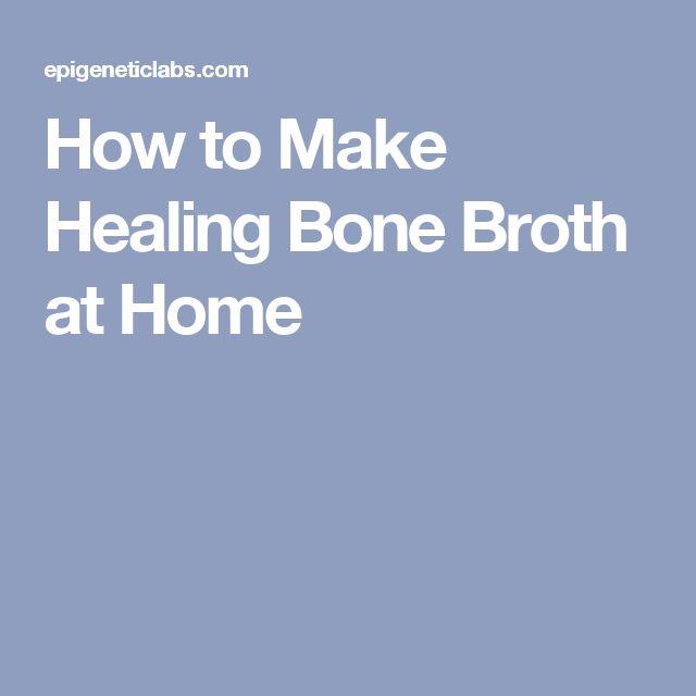 How to Make Healing Bone Broth at Home