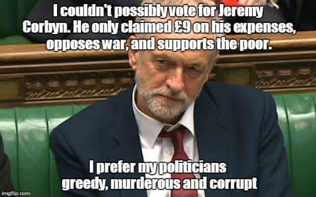 I couldn't possibly vote for Jeremy Corbyn. He only claimed £9 ib gus expenses, opposes war, and supports the poor.....I prefer my politicians greedy, murderous and corrupt. #JC4PM