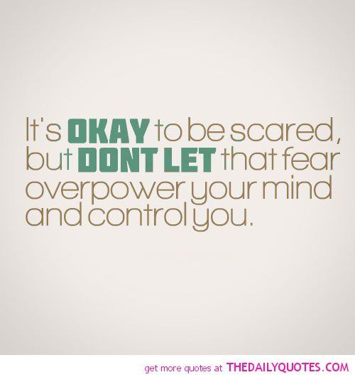 Quotes About Not Being Scared: Best 25+ Being Scared Quotes Ideas On Pinterest