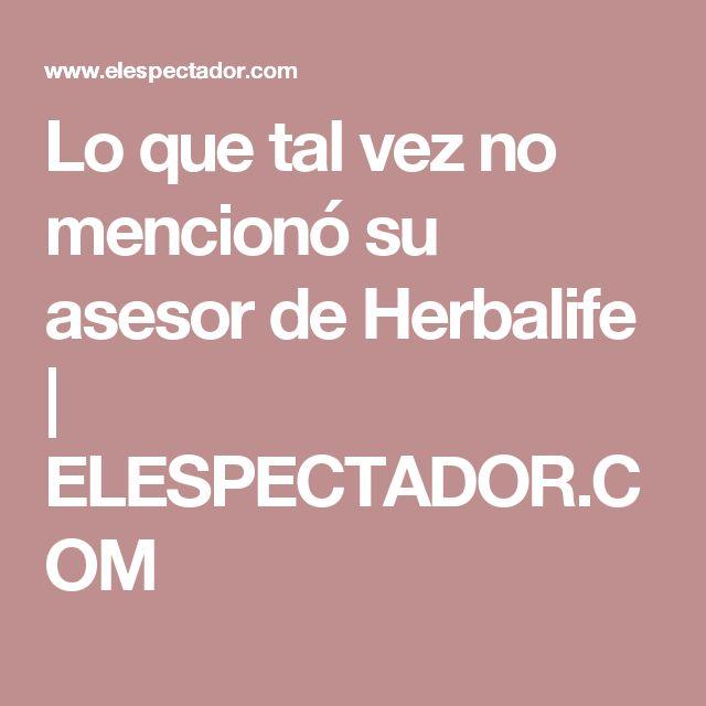 Lo que tal vez no mencionó su asesor de Herbalife | ELESPECTADOR.COM