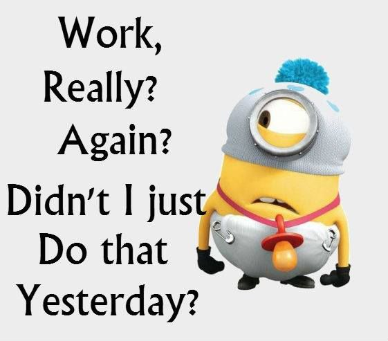 Minion Quotes About Work. QuotesGram by @quotesgram