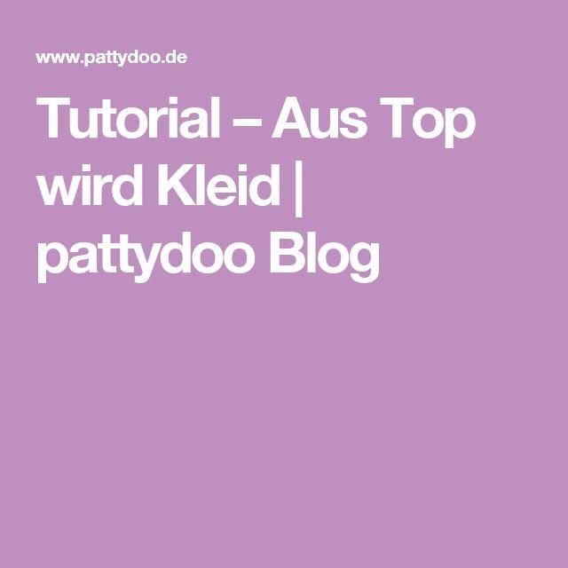 Tutorial – Aus Top wird Kleid | pattydoo Blog