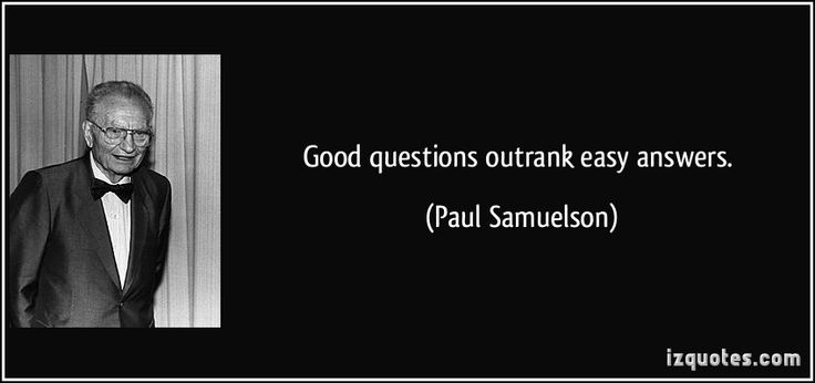 Good questions outrank easy answers. (Paul Samuelson) #quotes #quote #quotations #PaulSamuelson
