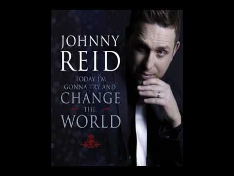 Johnny Reid - Today I'm Gonna Try and Change the World (HQ)
