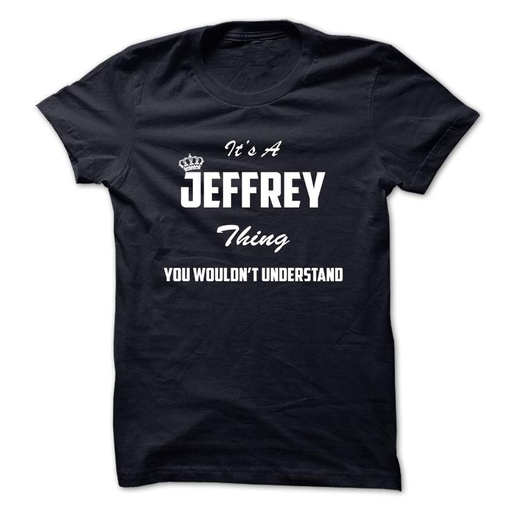#Funnyt-shirts... Awesome T-shirts Price :$19.00Purchase Now Low cost Codes View pictures & photographs of Its a JEFFREY factor, You wouldnt undestand t-shirts & hoodies:In case you do not completely love our design, you'll be able to SEARCH your favourite on...