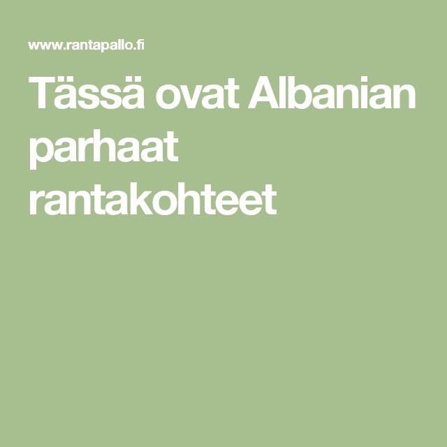 Tässä ovat Albanian parhaat rantakohteet