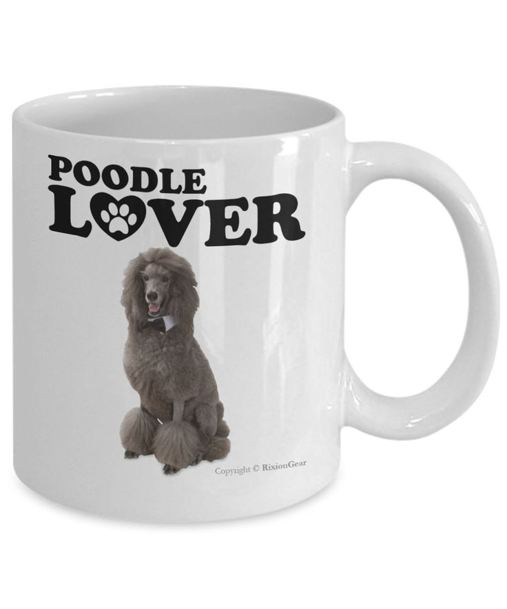 Poodle Dog Lover Coffee Mug / Tea Cup. Makes A Fun Gift For The Pet Dog Owner, Dog Mom or Dad. The Perfect Present For Your Best Friend, Girlfriend, Boyfriend or Family.