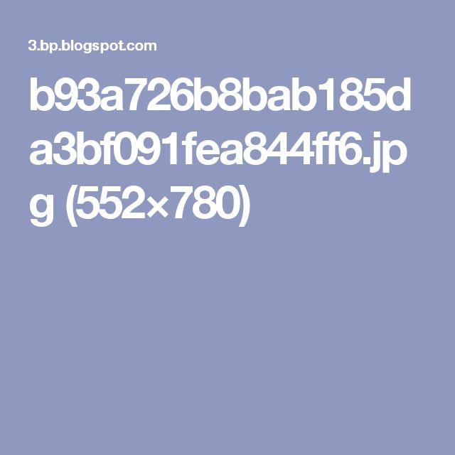 b93a726b8bab185da3bf091fea844ff6.jpg (552×780)