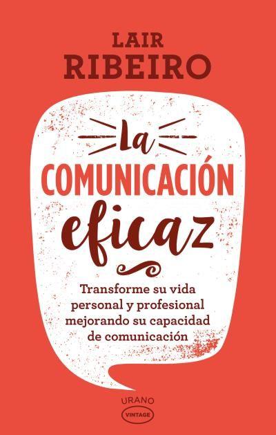 La comunicación eficaz // Lair Ribeiro // Urano