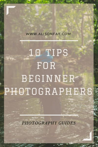 10 Tips For Beginner Photographers