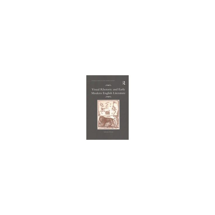 Visual Rhetoric and Early Modern English Literature (Paperback) (Katherine Acheson)