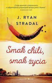 Smak chili, smak życia - J. Ryan Stradal #booksmylove #books #książki #recenzje #review