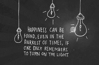 Happiness can be found, even in the darkest of times, if one only remembers to turn on the light.