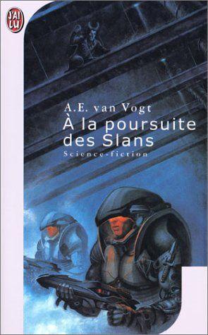 A la poursuite des Slans - Alfred Elton Van Vogt, Jean Rosendhal