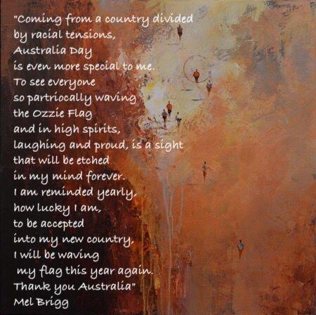 Australia Day quote by Artist Mel Brigg, represented by Red Hill Gallery, Brisbane. www.redhillgallery.com.au